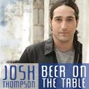 Beer On The Table/Josh Thompson