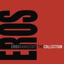 The Collection/Eros Ramazzotti