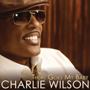 There Goes My Baby/Charlie Wilson