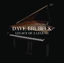 Legacy Of A Legend/Dave Brubeck