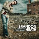 Don't Get Comfortable/Brandon Heath