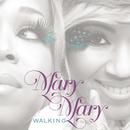 Walking/Mary Mary