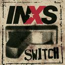 Switch/INXS