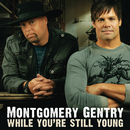 While You're Still Young/Montgomery Gentry