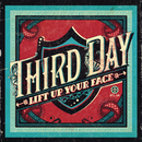 Lift Up Your Face/Third Day