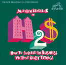 How to Succeed in Business Without Really Trying (New Broadway Cast Recording (1995))/New Broadway Cast of How to Succeed in Business Without Really Trying (1995)