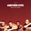 From The Heart - The Greatest Hits/Another Level