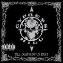 Till Death Do Us Part/Cypress Hill