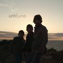Until June/Until June