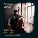Uncommon Ritual/Edgar Meye, Béla Fleck & Mike Marshall