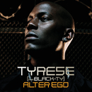 Alter Ego/Tyrese
