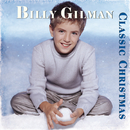 Classic Christmas/Billy Gilman