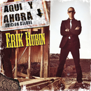 Aquí Y Ahora/Erik Rubin