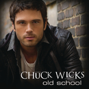 Old School/Chuck Wicks