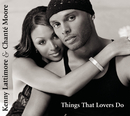 Things That Lovers Do/Kenny Lattimore & Chanté Moore