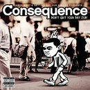 Don't Quit Your Day Job/Consequence