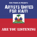 Are You Listening/Kirk Franklin Presents Artists United For Haiti