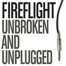 Unbroken And Unplugged/Fireflight