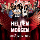 Magic Moments/Helden von Morgen