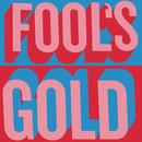 Fool's Gold/Fools Gold
