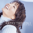 Greatest Hits/Kathy Troccoli