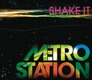 Shake It/Metro Station