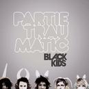 Partie Traumatic/Black Kids