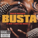 It Ain't Safe No More/Busta Rhymes