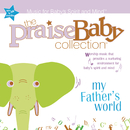 My Father's World/The Praise Baby Collection