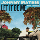 Let It Be Me - Mathis In Nashville/Johnny Mathis