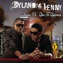 Quiere Pa' Que Te Quieran/Dyland & Lenny