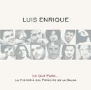 Lo Que Pasó... La Historia Del Príncipe De La Salsa/Luis Enrique