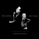 A Musical Romance/Billie Holiday & Lester Young
