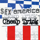Sex, America, Cheap Trick/Cheap Trick
