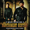 Roll With Me (featuring Colt Ford) (Featuring Colt Ford)/Montgomery Gentry
