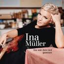 Das wär dein Lied gewesen/Ina Müller