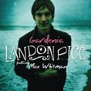 Gardenia (Duet with Mae Whitman)/Landon Pigg