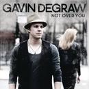 Not Over You/Gavin DeGraw