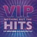 Nothing But The Hits feat.John P. Kee/VIP Mass Choir