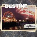 Lightspeed/Destine
