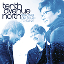 Strong Enough To Save/Tenth Avenue North