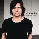 Break The Silence/Thomas Ring