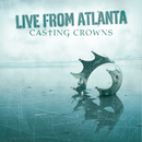 Live From Atlanta/Casting Crowns