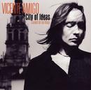Ciudad de las Ideas (City of Ideas)/Vicente Amigo