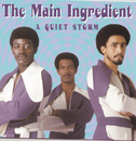 A Quiet Storm/The Main Ingredient