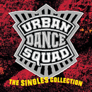 The Singles Collection/Urban Dance Squad