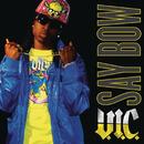 Say Bow feat.J-Futuristic/V.I.C.
