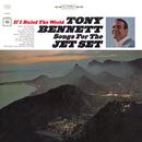 If I Ruled The World: Songs For The Jet Set/Tony Bennett