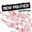 Yeah Yeah Yeah/New Politics