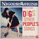 Digs Other People's Songs/Nicole Atkins